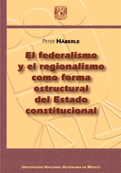 El federalismo y regionalismo como forma estructural del Estado constitucional