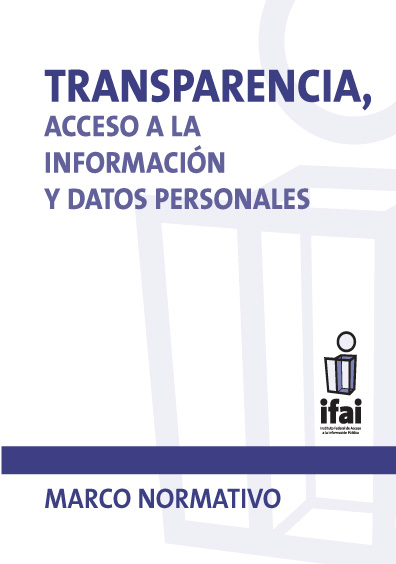 Transparencia, acceso a la información y datos personales, 2a. ed.