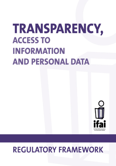 Transparency, Access to Information and Personal Data. Regulatory Framework