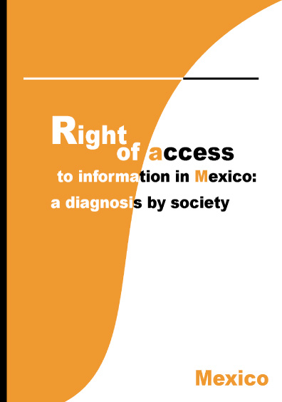 Right of Access to Information in Mexico: A Diagnosis by Society
