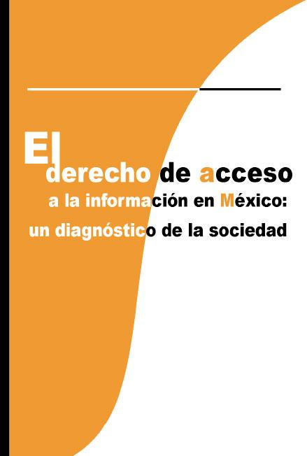 El derecho de acceso a la información en México: un diagnóstico de la sociedad