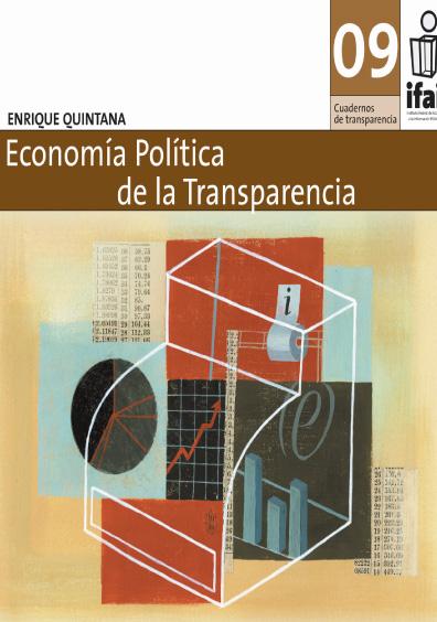Cuadernos de Transparencia 09. Economía política de la transparencia