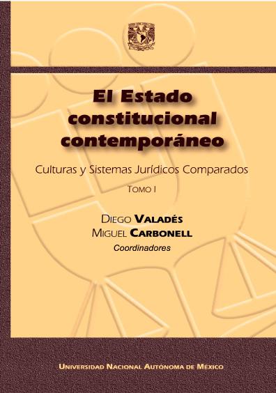 El Estado constitucional contemporáneo. Culturas y Sistemas Jurídicos Comparados, t. I