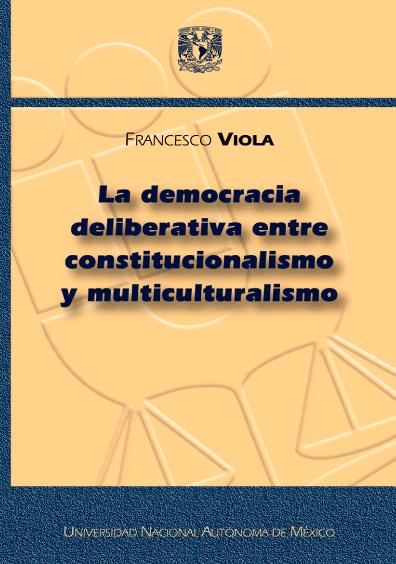 La democracia deliberativa entre constitucionalismo y multiculturalismo