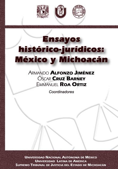 Ensayos histórico-jurídicos: México y Michoacán