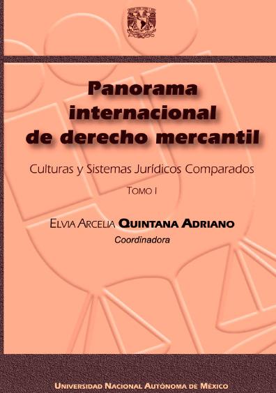 Panorama internacional de derecho mercantil. Culturas y Sistemas Jurídicos Comparados, t. I
