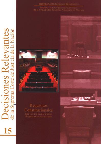 Decisiones relevantes de la Suprema Corte de Justicia de la Nación, núm. 15. Requisitos constitucionales para volver a ocupar el cargo de gobernador de un estado