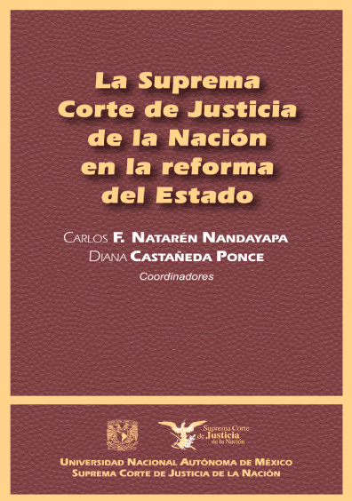 La Suprema Corte de Justicia de la Nación en la reforma del Estado