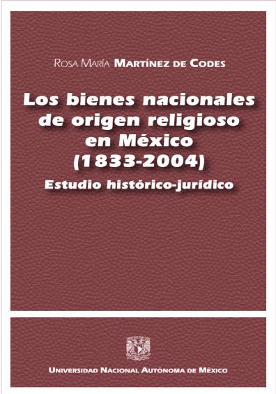Los bienes nacionales de origen religioso en México (1833-2004)