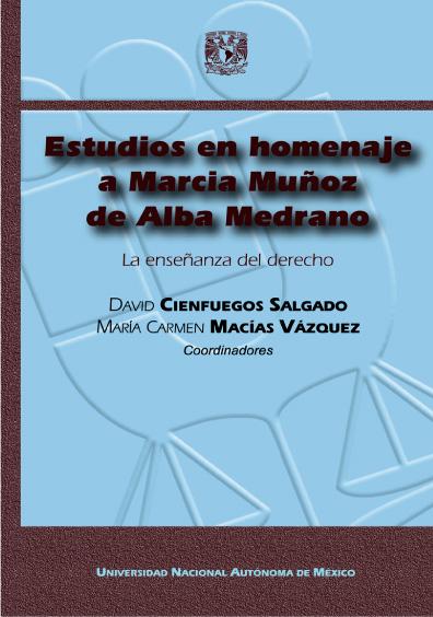 Estudios en homenaje a Marcia Muñoz de Alba Medrano. La enseñanza del derecho