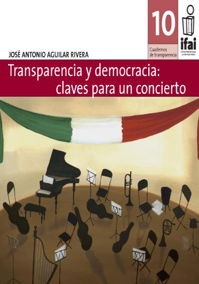 Cuadernos de Transpariencia 10. Transparencia y democracia: claves para un concierto