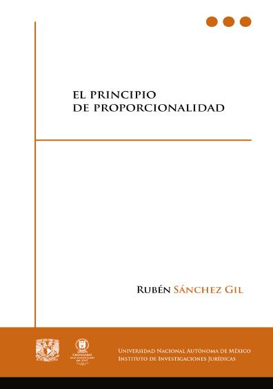 El principio de proporcionalidad, 1a. reimp.