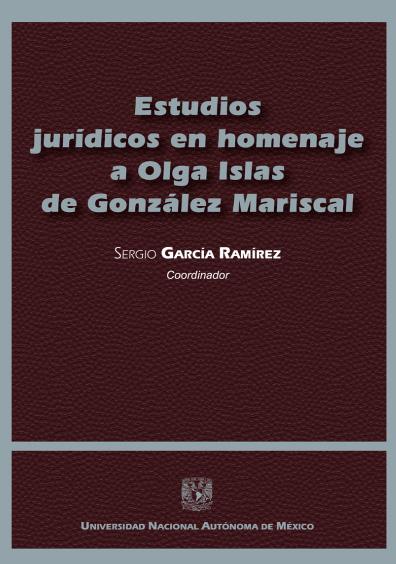 Estudios jurídicos en homenaje a Olga Islas de González Mariscal, tomo III