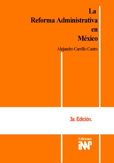 La reforma administrativa en México, 3a. ed.
