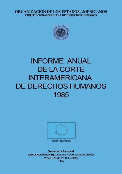 Informe anual de la Corte Interamericana de Derechos Humanos 1985