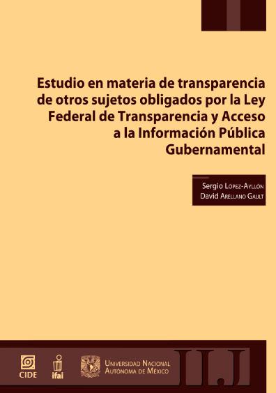 Estudio en materia de transparencia de otros sujetos obligados por la Ley Federal de Transparencia y Acceso a la Información Pública Gubernamental