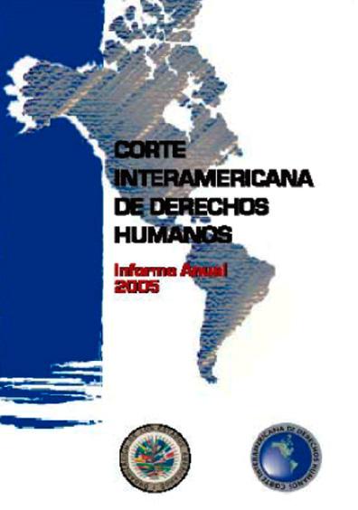 Informe anual de la Corte Interamericana de Derechos Humanos 2005