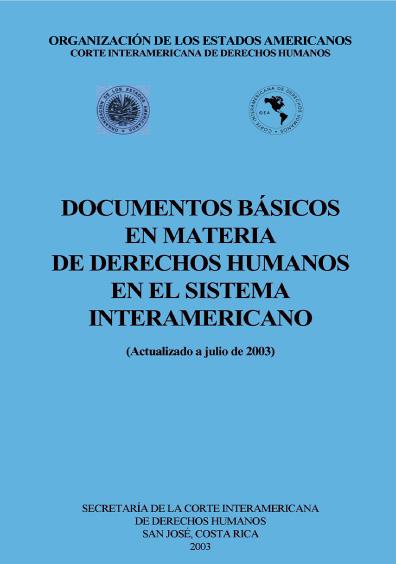 Documentos básicos en materia de derechos humanos en el sistema interamericano (actualizado a julio de 2003)
