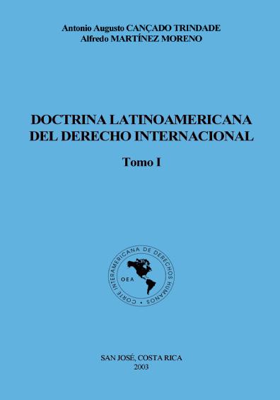 Doctrina latinoamericana del derecho internacional, t. I
