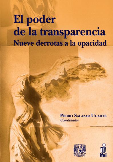 El poder de la transparencia: nueve derrotas a la opacidad, 2a. ed.