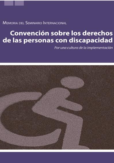 Memorias del Seminario Internacional sobre los Derechos de las Personas con Discapacidad