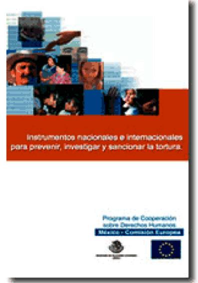 Memorias del Seminario Los Instrumentos Nacionales e Internacionales para Prevenir, Investigar y Sancionar la Tortura