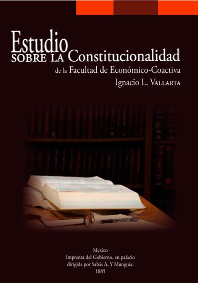 Estudio sobre la constitucionalidad de la facultad económico-coactiva