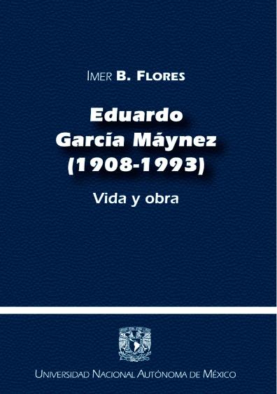 Eduardo García Máynez (1908-1993). Vida y obra