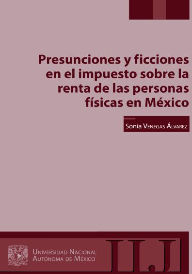 Presunciones y ficciones en el impuesto sobre la renta de las personas físicas en México