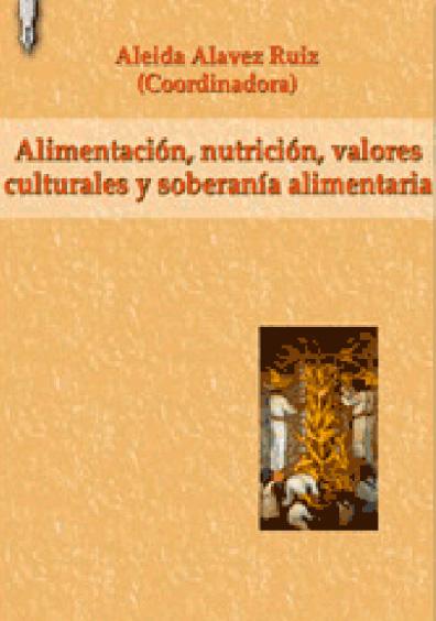 Alimentación, nutrición, valores culturales y soberanía alimentaria
