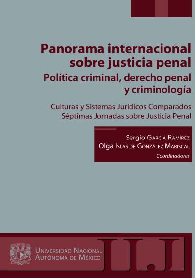 Panorama internacional sobre justicia penal. Política criminal, derecho penal y criminología. Culturas y Sistemas Jurídicos Comparados