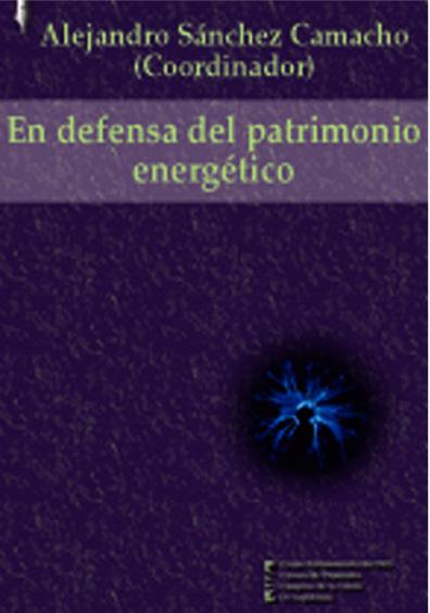 En defensa del patrimonio energético