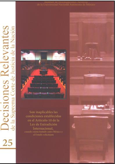 Decisiones relevantes de la Suprema Corte de Justicia de la Nación, núm. 25.  Son inaplicables las condiciones establecidas en el artículo 10 de la Ley de Extradición Internacional, cuando exista tratado entre México y el Estado solicitante