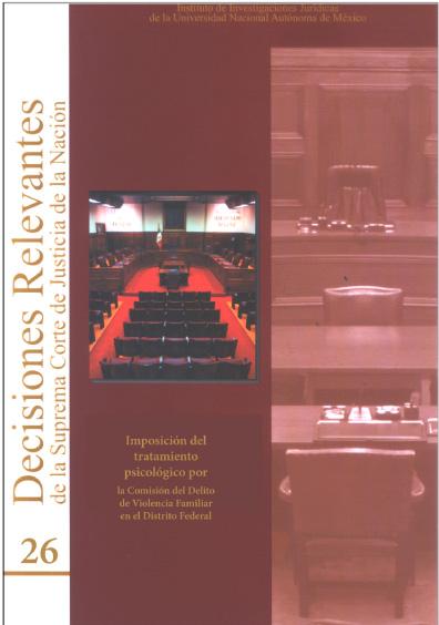 Decisiones relevantes de la Suprema Corte de Justicia de la Nación, núm. 26, Imposición del tratamiento psicológico por la comisión del delito de violencia intrafamiliar en el Distrito Federal