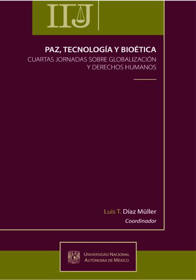 Paz, tecnología y bioética. Cuartas Jornadas sobre Globalización y Derechos Humanos