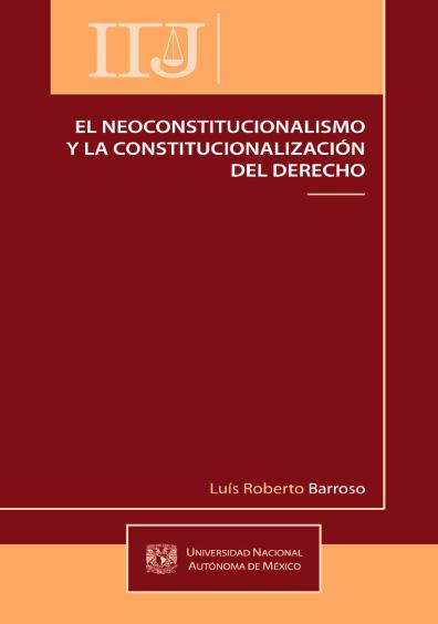 El neoconstitucionalismo y la constitucionalización del derecho