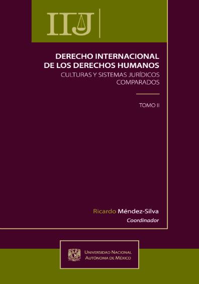 Derecho internacional de los derechos humanos. Culturas y Sistemas Jurídicos Comparados, t. II