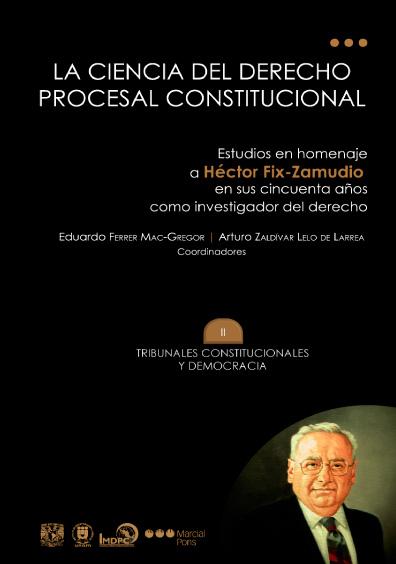La ciencia del derecho procesal constitucional. Estudios en homenaje a Héctor Fix-Zamudio en sus cincuenta años como investigador del derecho, t. II, Tribunales constitucionales y democracia