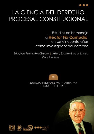 La ciencia del derecho procesal constitucional. Estudios en homenaje a Héctor Fix-Zamudio en sus cincuenta años como investigador del derecho, t. XI, Justicia, federalismo y derecho constitucional