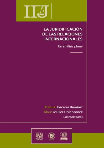 La juridificación de las relaciones internacionales. Un análisis plural