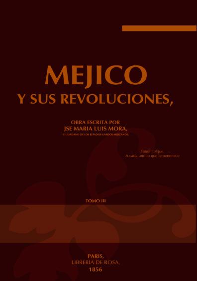 Mejico y sus revoluciones, tomo tercero