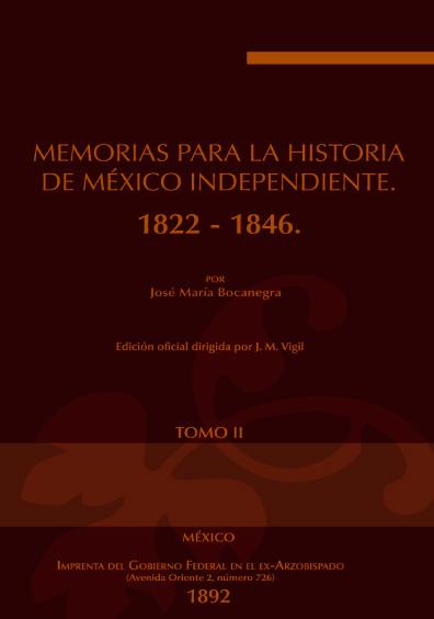 Memorias para la historia de México independiente. 1822-1846, tomo II