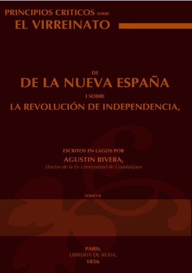 Principios críticos sobre el virreinato de la Nueva España i sobre la revolución de Independencia, tomo 2