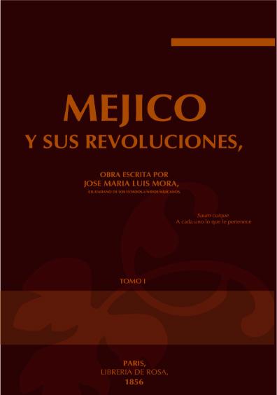Mejico y sus revoluciones, tomo I
