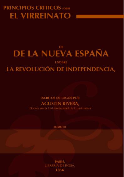 Principios críticos sobre el virreinato de la Nueva España i sobre la revolución de Independencia, tomo 3