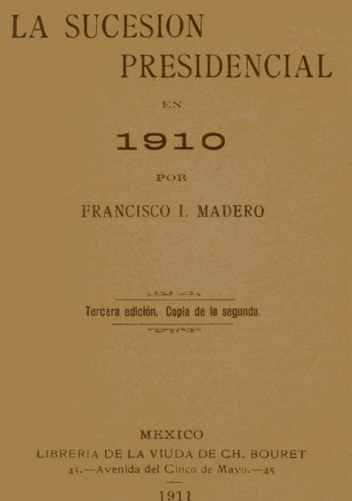 La sucesión presidencial en 1910, 3a. ed.