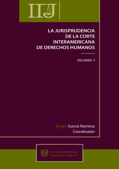 La jurisprudencia de la Corte Interamericana de Derechos Humanos, volumen V
