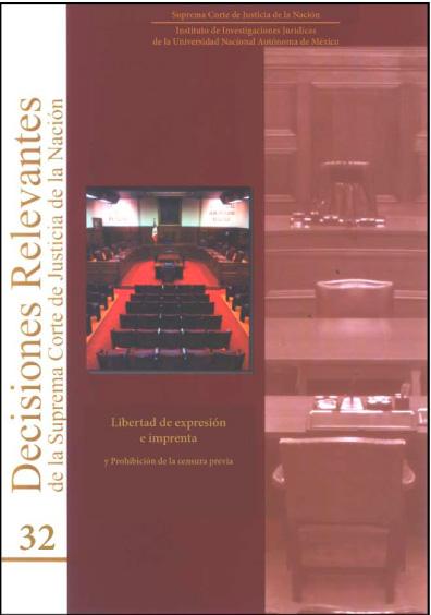 Decisiones relevantes de la Suprema Corte de Justicia de la Nación, núm. 32, Libertades de expresión e imprenta y prohibición de la censura previa|