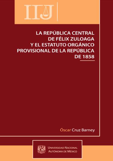 La República central de Félix Zuloaga y el Estatuto Orgánico Provisional de la República de 1858