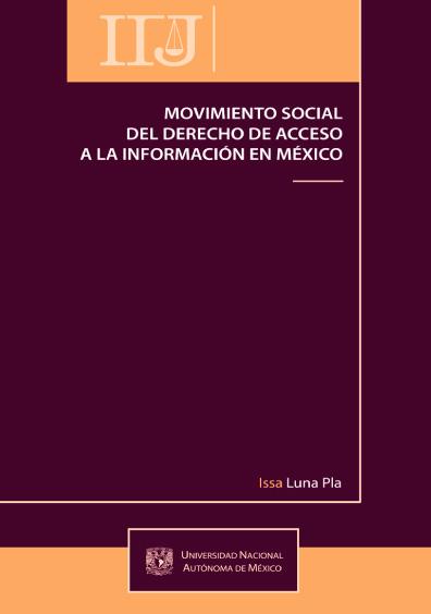 Movimiento social del derecho de acceso a la información en México, 1a. reimp.